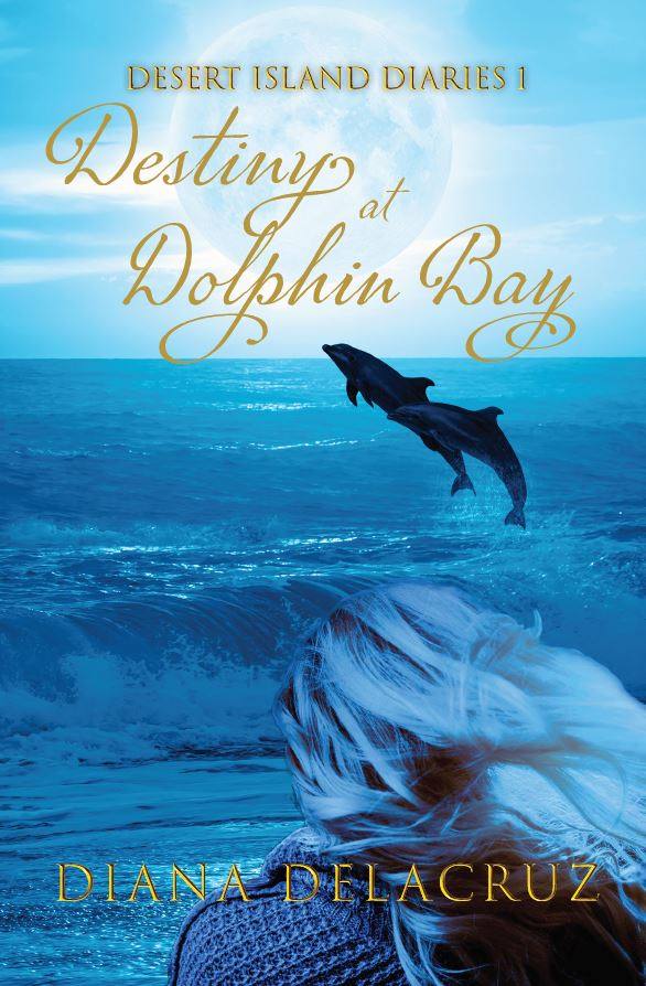 cover, reveal, Chile, Chiloé Islands, Destiny at Dolphin Bay, Melissa Travis, publish, release, transforming power of story, book, dolphin in moonlight, Desert Island Diaries, transformation